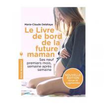 Editions Marabout - Le Livre de bord de la future maman par M-C. Delahaye