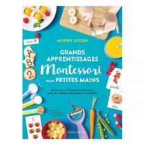 Editions Marabout - Livre Grands apprentissages Montessori pour petites mains