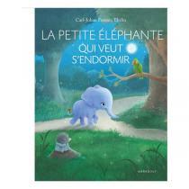 """Editions Marabout - Livre enfant """"La petite éléphante qui veut s'endormir"""""""