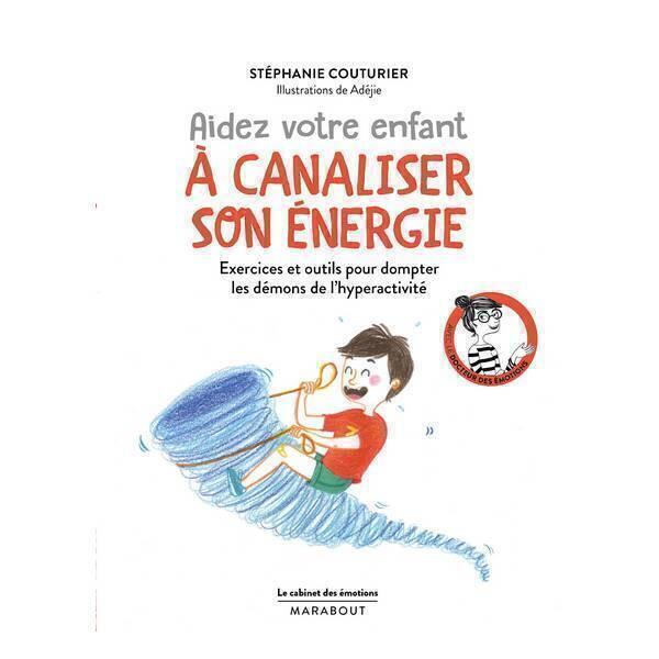 Editions Marabout - Aidez votre enfant à canaliser son énergie - Livre