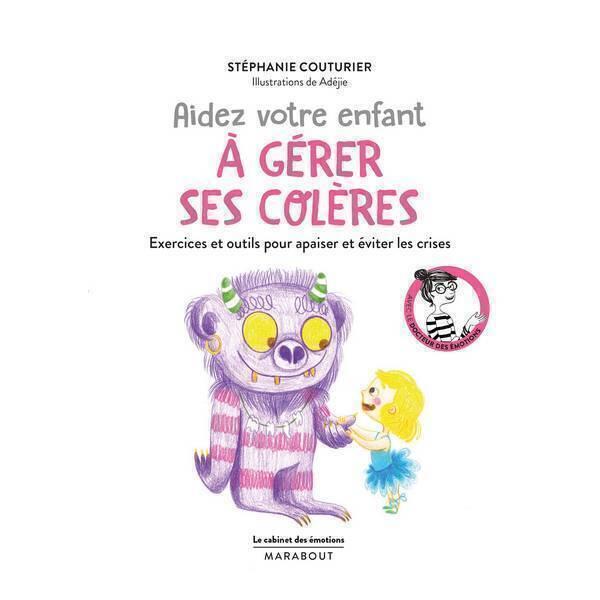 Editions Marabout - Livre Aidez votre enfant à gérer ses colères par S. Couturier
