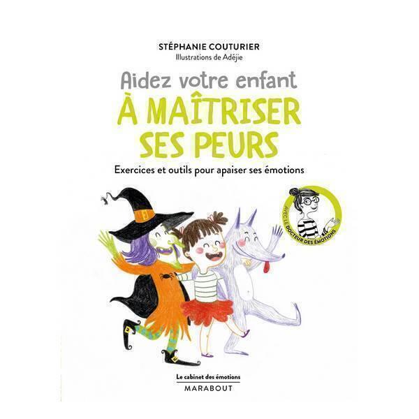 Editions Marabout - Aidez votre enfant à maîtriser ses peurs - Livre