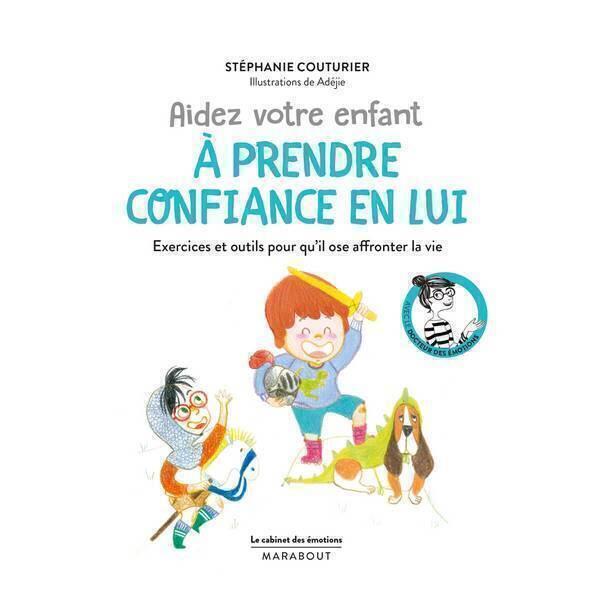 Editions Marabout - Aidez votre enfant à prendre confiance en lui - Livre