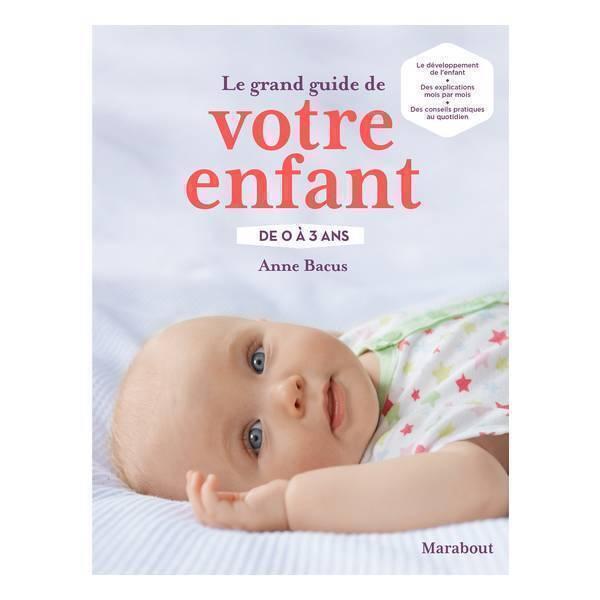 Editions Marabout - Le grand guide de votre enfant de 0 à 3 ans - Livre
