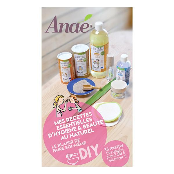 Anaé - Mes recettes essentielles hygiène et beauté au naturel