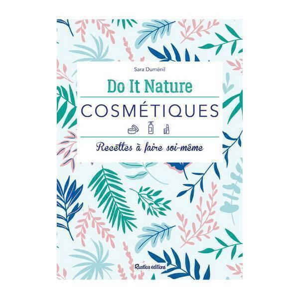 Formule beauté - Mes cosmétiques natures - Livre de Sara Duménil