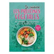 Thierry Souccar Editions - Je cuisine les protéines végétales - Livre de C. Calvet