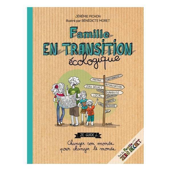 Thierry Souccar Editions - Famille en transition écologique - Livre de J. Pichon