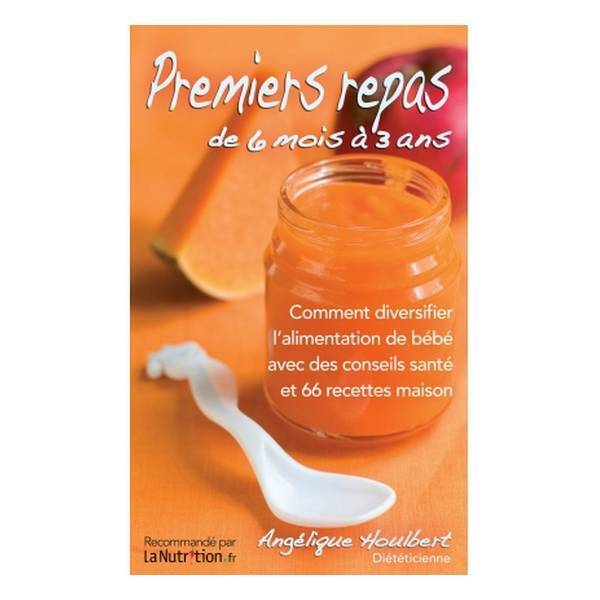 Livre Premiers Repas De 6 Mois A 3 Ans Par Angelique Houlbert