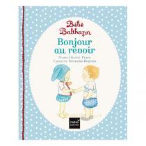 Hatier Jeunesse - Bonjour, au revoir - Pédagogie Montessori - dès la naissance
