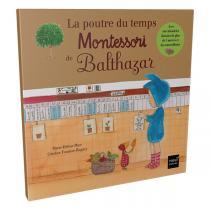 Hatier Jeunesse - La poutre du temps Montessori de Balthazar - dès 4 ans