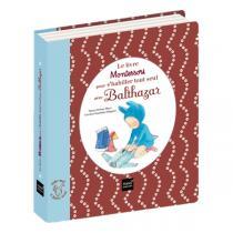Hatier Jeunesse - Le livre Montessori pour s'habiller tout seul avec Balthazar - dès 3 ans