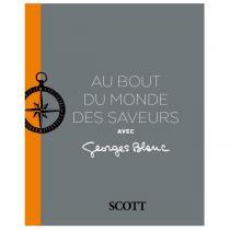 Scott - Au bout du monde des saveurs - Livre de recettes