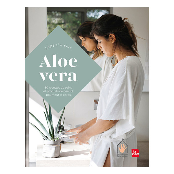Editions La Plage - Aloe Vera - Livre de Lady l'a fait