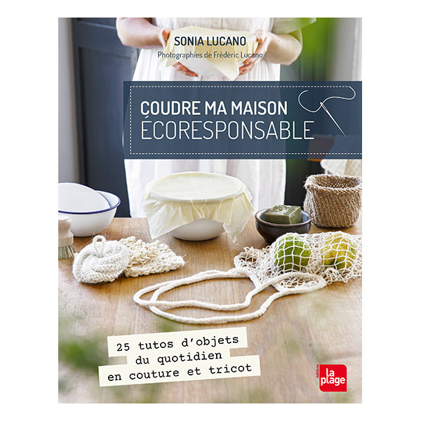 Editions La Plage - Coudre ma maison éco-responsable - Livre de Sonia Lucano