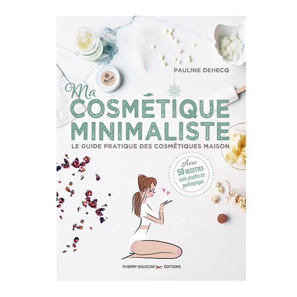 Thierry Souccar Editions - Ma cosmétique minimaliste - Livre de Pauline Dehecq