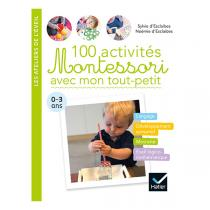 Hatier Jeunesse - 100 activités Montessori de 0 à 3 ans