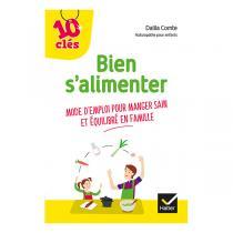 Hatier Jeunesse - Bien s'alimenter - Livre de Dalila Comte