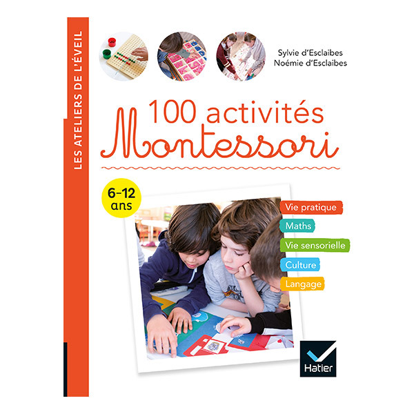 Hatier Jeunesse - 100 activités Montessori de 6 à 12 ans