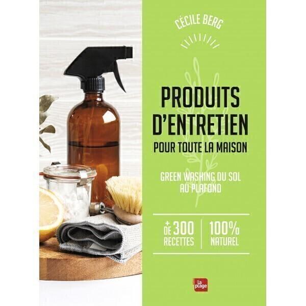 Editions La Plage - Produits d'entretien pour toute la maison - Livre de C. Berg