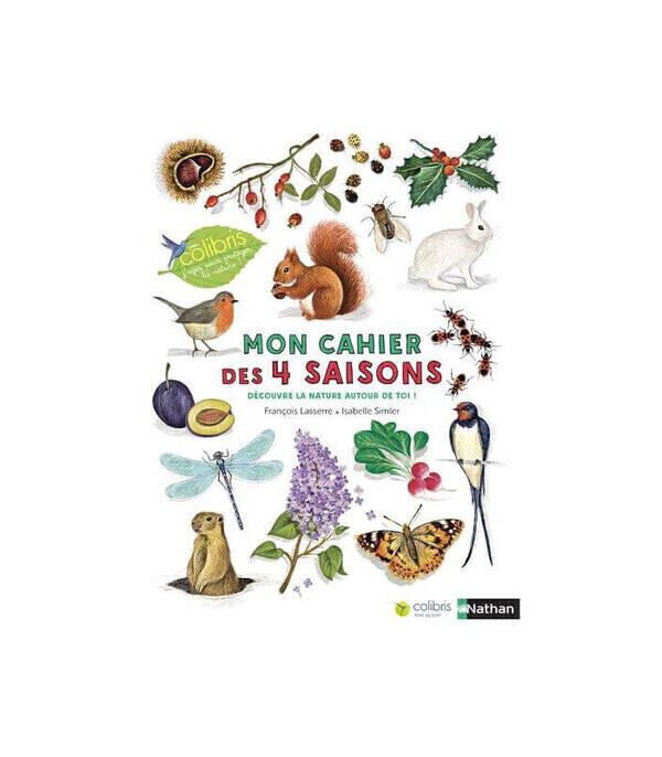 Editions Nathan - Mon cahier des 4 saisons - Cahier nature Colibris