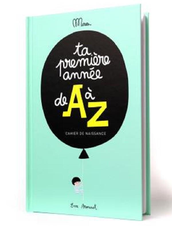 Minus éditions - Livre : Ta Première Année de A à Z, éditions Minus