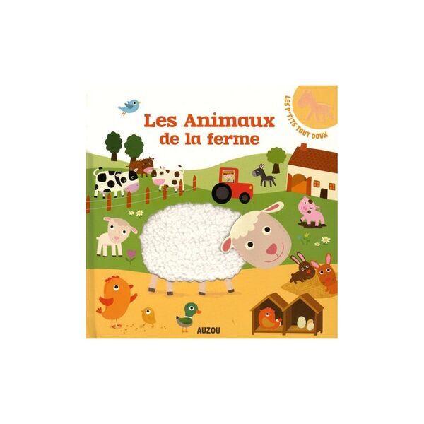 Les Editions Auzou - Les animaux de la ferme tout doux - Auzou