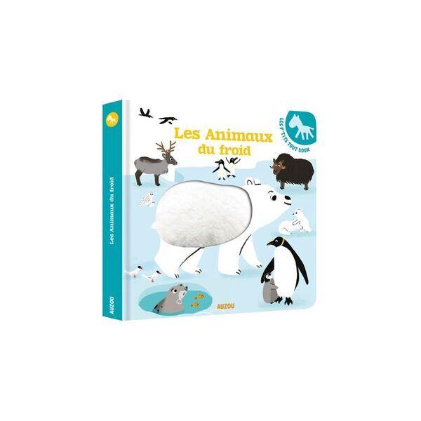 Les Editions Auzou - Les animaux du froid tout doux - Auzou