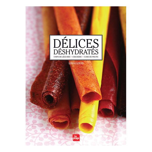Editions La Plage - Délices Déshydratés - Livre de Linda Louis