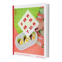 Mortier Pilon - La fermentation maison - Livre de recettes