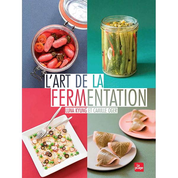 Editions La Plage - L'art de la fermentation - Livre de L. Kyung et C. Oger