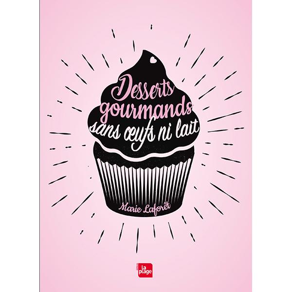 livre quot desserts gourmands sans œufs ni lait quot par lafor 234 t editions la plage acheter sur