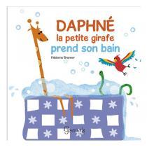 Editions Grenouille - Livre Daphné la petite girafe prend son bain par F. Brunner
