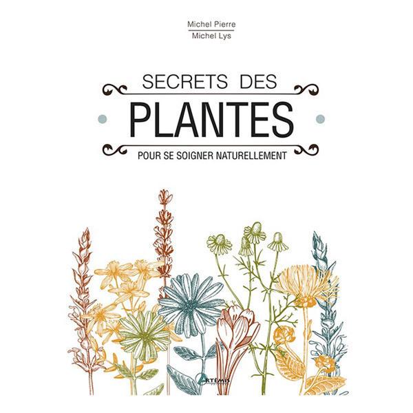 Livre secrets des plantes par m pierre et m lys editions for Acheter des plantes par internet